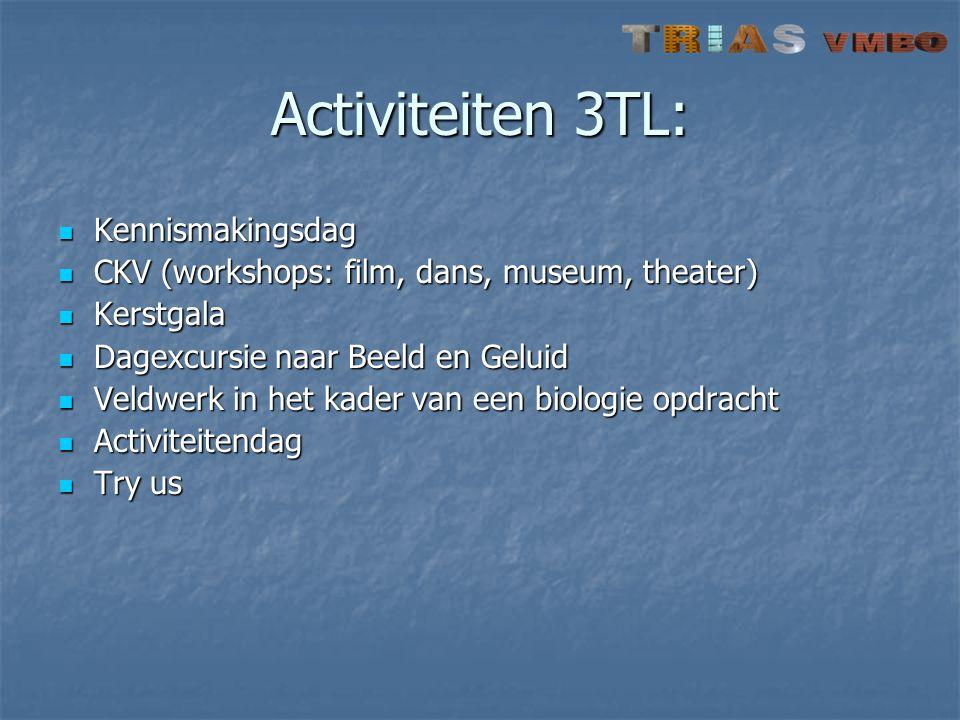 Activiteiten 3TL:  Kennismakingsdag  CKV (workshops: film, dans, museum, theater)  Kerstgala  Dagexcursie naar Beeld en Geluid  Veldwerk in het kader van een biologie opdracht  Activiteitendag  Try us