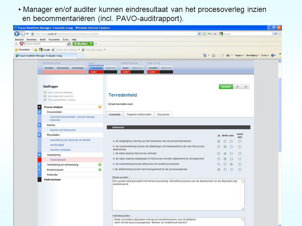 • Manager en/of auditer kunnen eindresultaat van het procesoverleg inzien en becommentariëren (incl. PAVO-auditrapport).