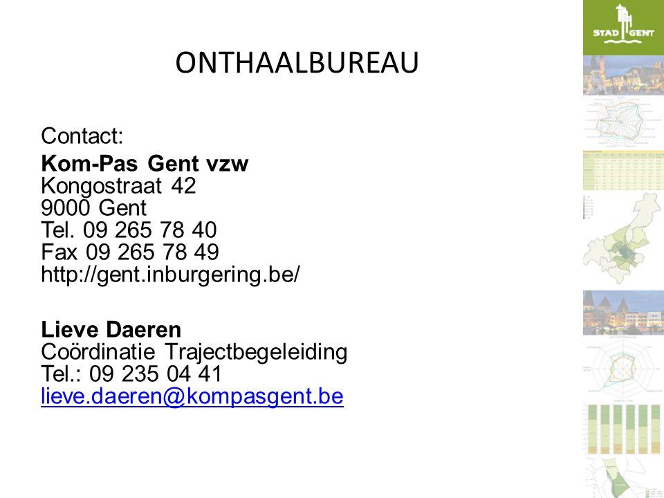 ONTHAALBUREAU Contact: Kom-Pas Gent vzw Kongostraat 42 9000 Gent Tel. 09 265 78 40 Fax 09 265 78 49 http://gent.inburgering.be/ Lieve Daeren Coördinat