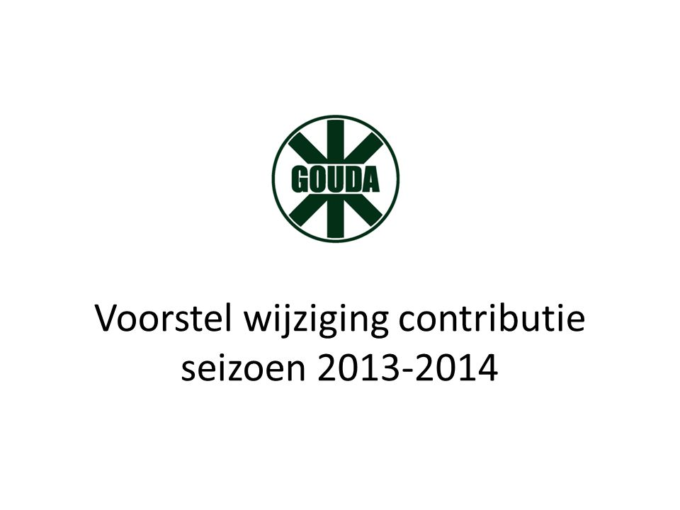 Voorstel wijziging contributie seizoen 2013-2014