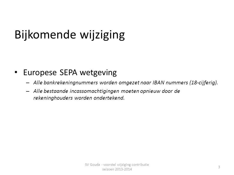Bijkomende wijziging • Europese SEPA wetgeving – Alle bankrekeningnummers worden omgezet naar IBAN nummers (18-cijferig).