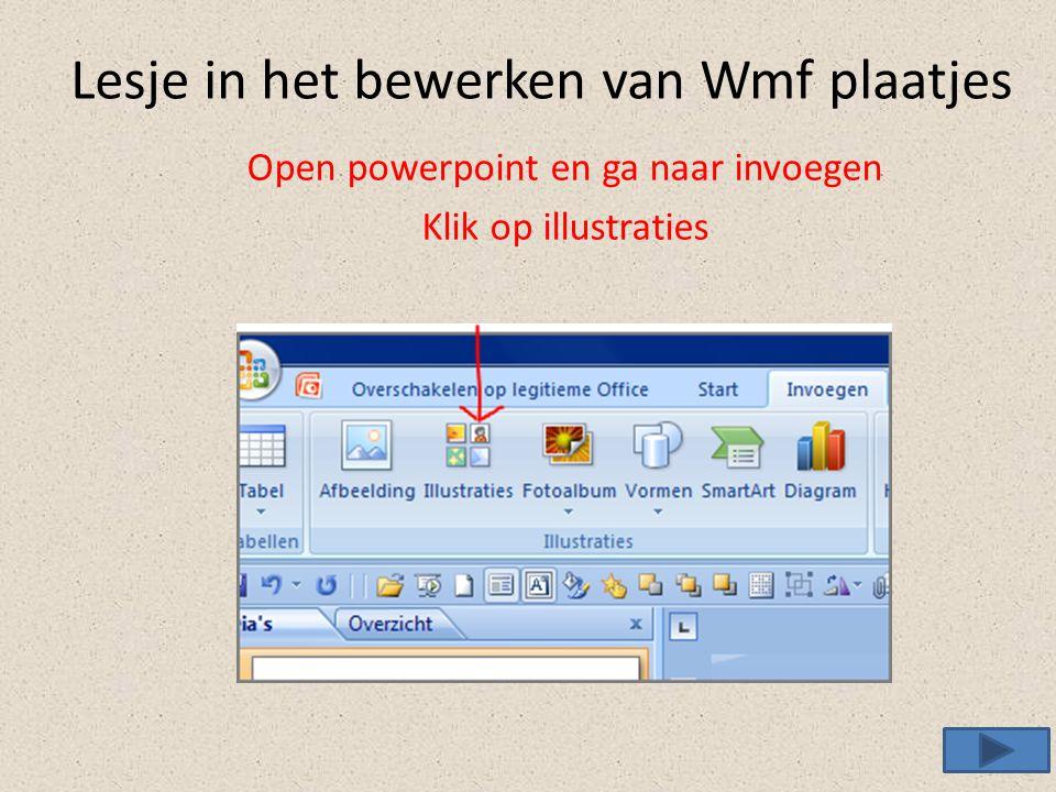 Lesje in het bewerken van Wmf plaatjes Open powerpoint en ga naar invoegen Klik op illustraties