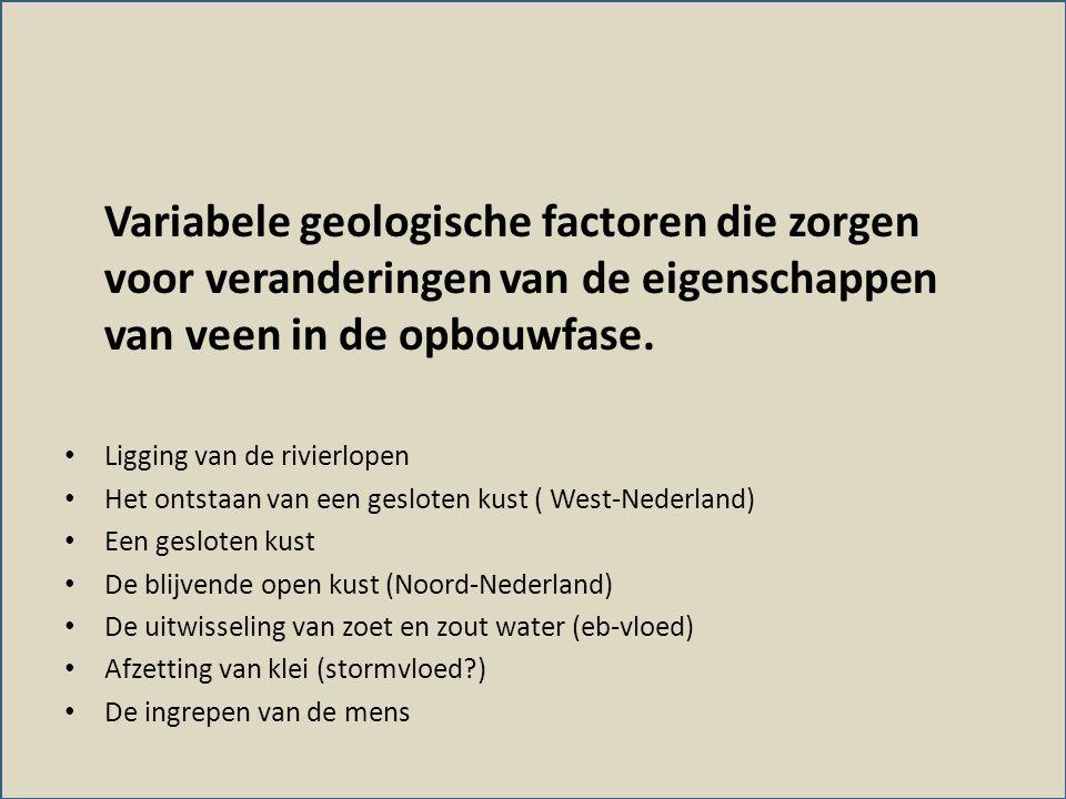 • Ligging van de rivierlopen • Het ontstaan van een gesloten kust ( West-Nederland) • Een gesloten kust • De blijvende open kust (Noord-Nederland) • De uitwisseling van zoet en zout water (eb-vloed) • Afzetting van klei (stormvloed?) • De ingrepen van de mens