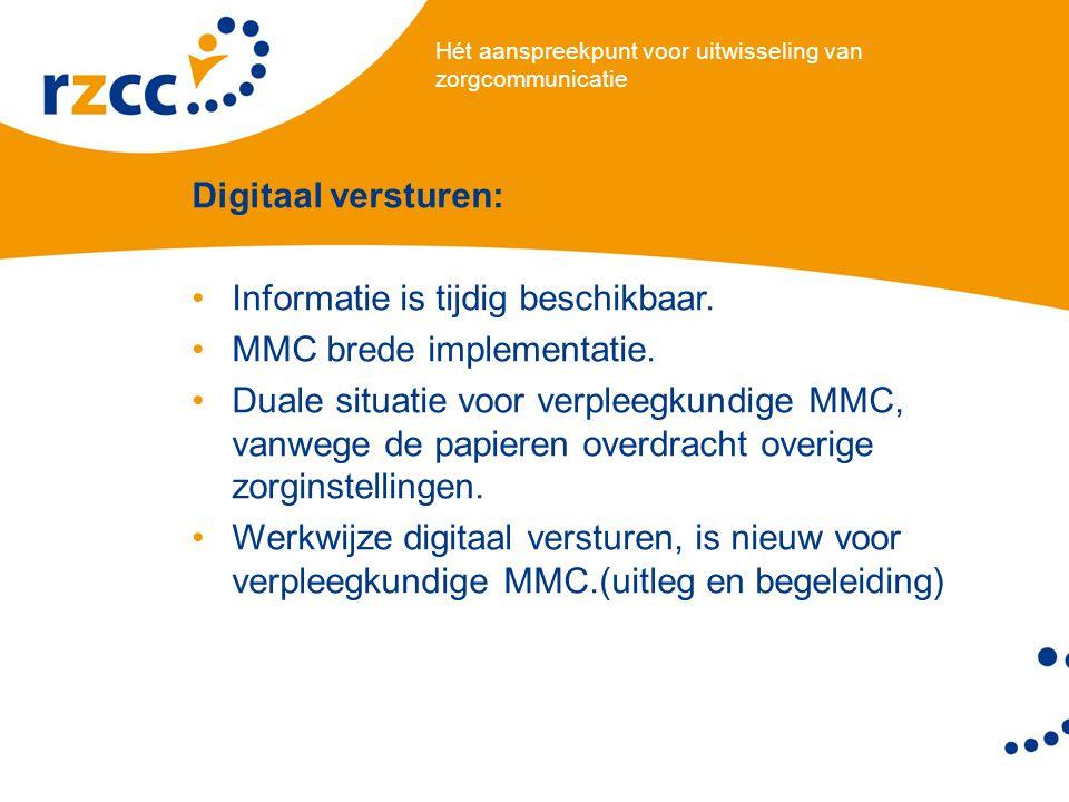 Hét aanspreekpunt voor uitwisseling van zorgcommunicatie Digitaal versturen: •Informatie is tijdig beschikbaar.