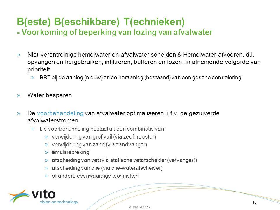 10 © 2010, VITO NV B(este) B(eschikbare) T(echnieken) - Voorkoming of beperking van lozing van afvalwater »Niet-verontreinigd hemelwater en afvalwater