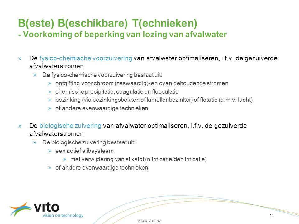 11 © 2010, VITO NV B(este) B(eschikbare) T(echnieken) - Voorkoming of beperking van lozing van afvalwater »De fysico-chemische voorzuivering van afval