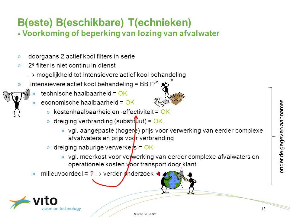 13 © 2010, VITO NV »doorgaans 2 actief kool filters in serie »2 e filter is niet continu in dienst  mogelijkheid tot intensievere actief kool behande