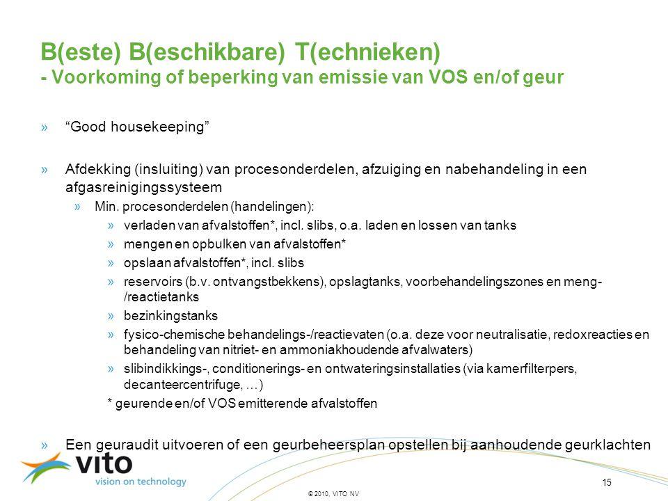 """15 © 2010, VITO NV B(este) B(eschikbare) T(echnieken) - Voorkoming of beperking van emissie van VOS en/of geur »""""Good housekeeping"""" »Afdekking (inslui"""