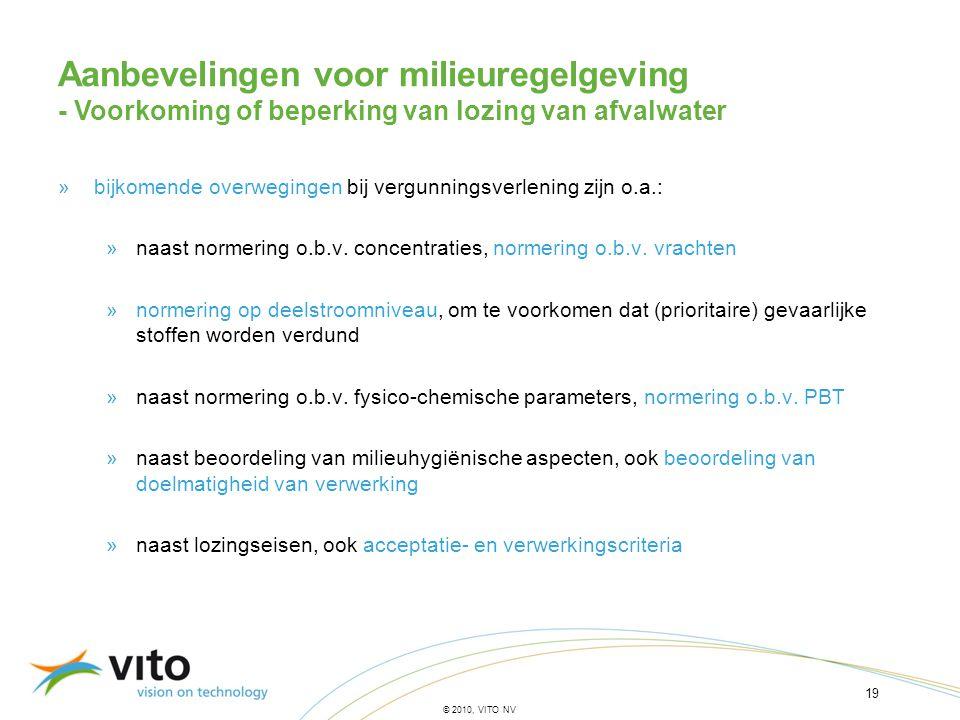 19 © 2010, VITO NV »bijkomende overwegingen bij vergunningsverlening zijn o.a.: »naast normering o.b.v. concentraties, normering o.b.v. vrachten »norm