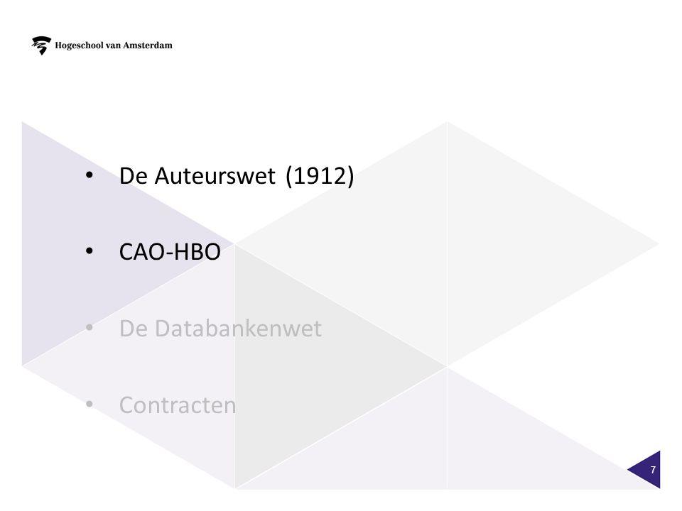 7 • De Auteurswet (1912) • CAO-HBO • De Databankenwet • Contracten