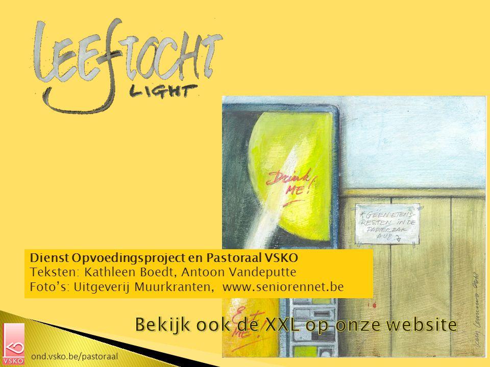 ond.vsko.be/pastoraal Dienst Opvoedingsproject en Pastoraal VSKO Teksten: Kathleen Boedt, Antoon Vandeputte Foto's: Uitgeverij Muurkranten, www.seniorennet.be