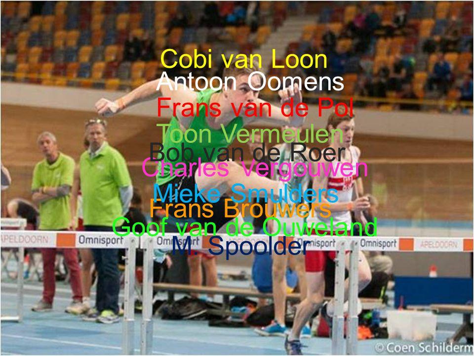 Cobi van Loon Antoon Oomens Frans van de Pol Toon Vermeulen Charles Vergouwen Frans Brouwers Mieke Smulders Goof van de Ouweland Bob van de Roer M. Sp