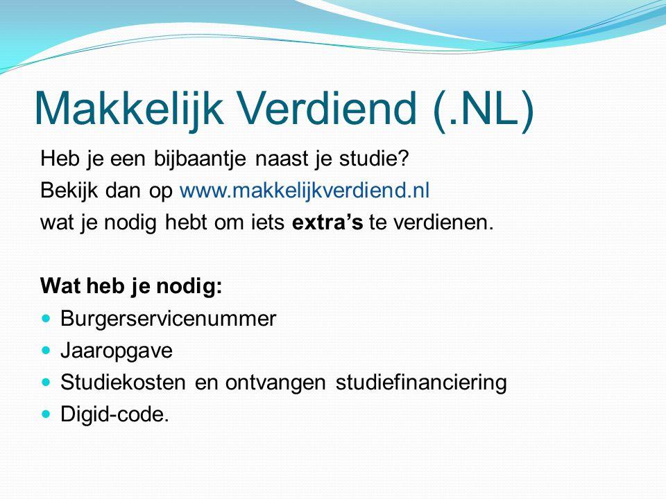 Makkelijk Verdiend (.NL) Heb je een bijbaantje naast je studie? Bekijk dan op www.makkelijkverdiend.nl wat je nodig hebt om iets extra's te verdienen.