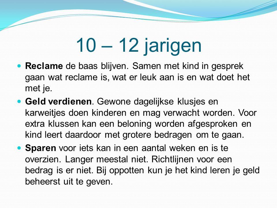 13 – 15 jarigen  Kleedgeld: vanaf 12 jaar kan met een groter budget, zoals kleedgeld, van start gaan.