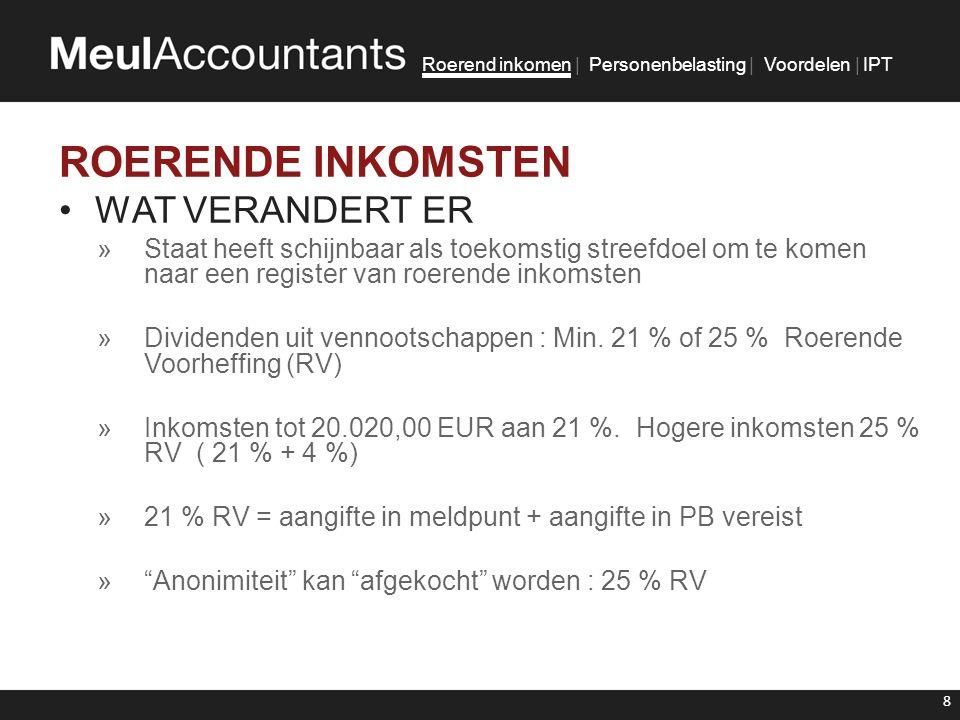 Roerend inkomen | Personenbelasting | Voordelen | IPT VAA PERSONENWAGEN •VOORBEELD 2 : AUDI A4 S LINE DIESEL »Catalogusprijs : 33.500,00 EUR »CO2-uitstoot : 134 gr/km »OUD VOORDEEL : 1.587,90 EUR »NIEUW VOORDEEL : 2.699,14 EUR PB : JAARLIJKSE EXTRA BELASTING : 722,31 EUR VEN.B : JAARLIJKSE EXTRA BELASTING : 155,96 EUR TOTAAL JAARLIJKSE EXTRA BELASTING : 878,27 EUR 29