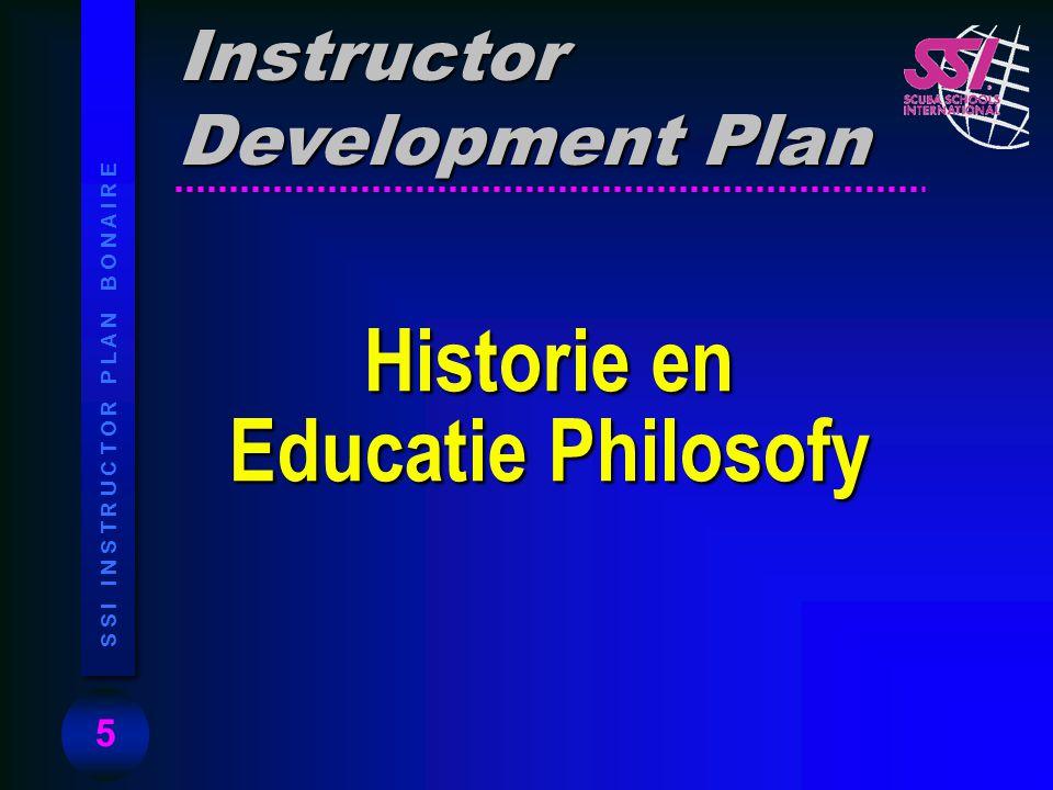 5 S S I I N S T R U C T O R P L A N B O N A I R E Historie en Educatie Philosofy Instructor Development Plan