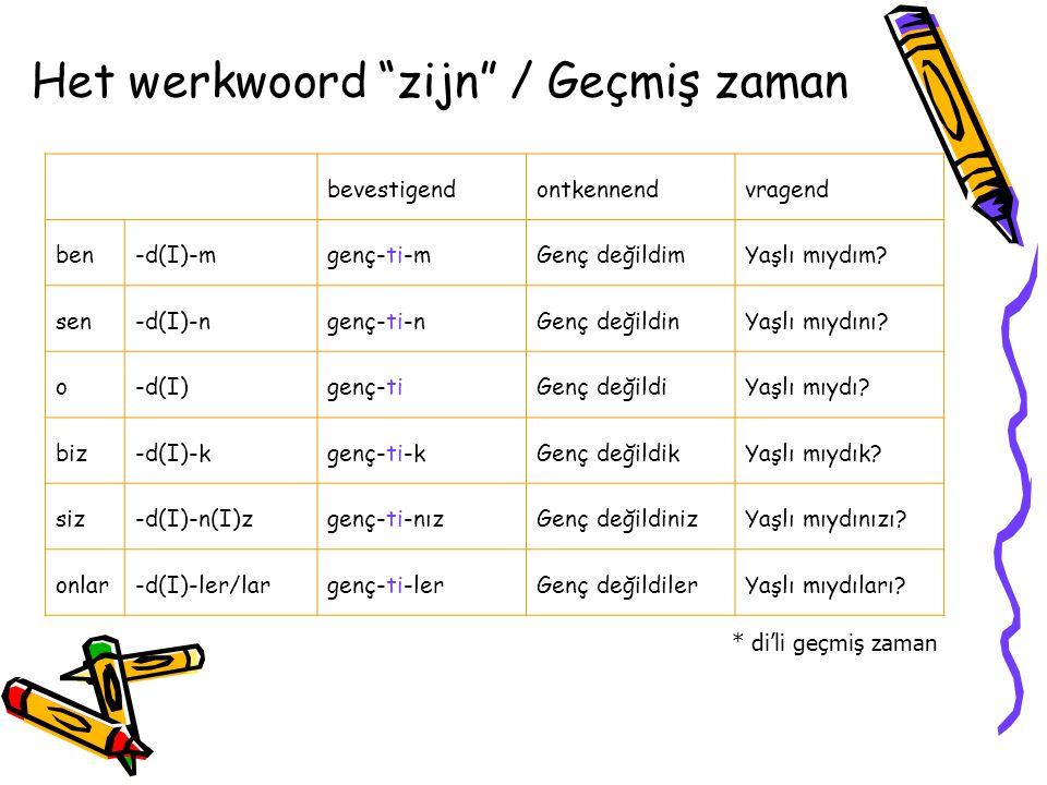 Het werkwoord zijn / Geçmiş zaman bevestigendontkennendvragend ben-d(I)-mgenç-ti-mGenç değildimYaşlı mıydım.