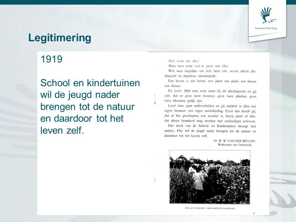 Legitimering 1919 School en kindertuinen wil de jeugd nader brengen tot de natuur en daardoor tot het leven zelf.
