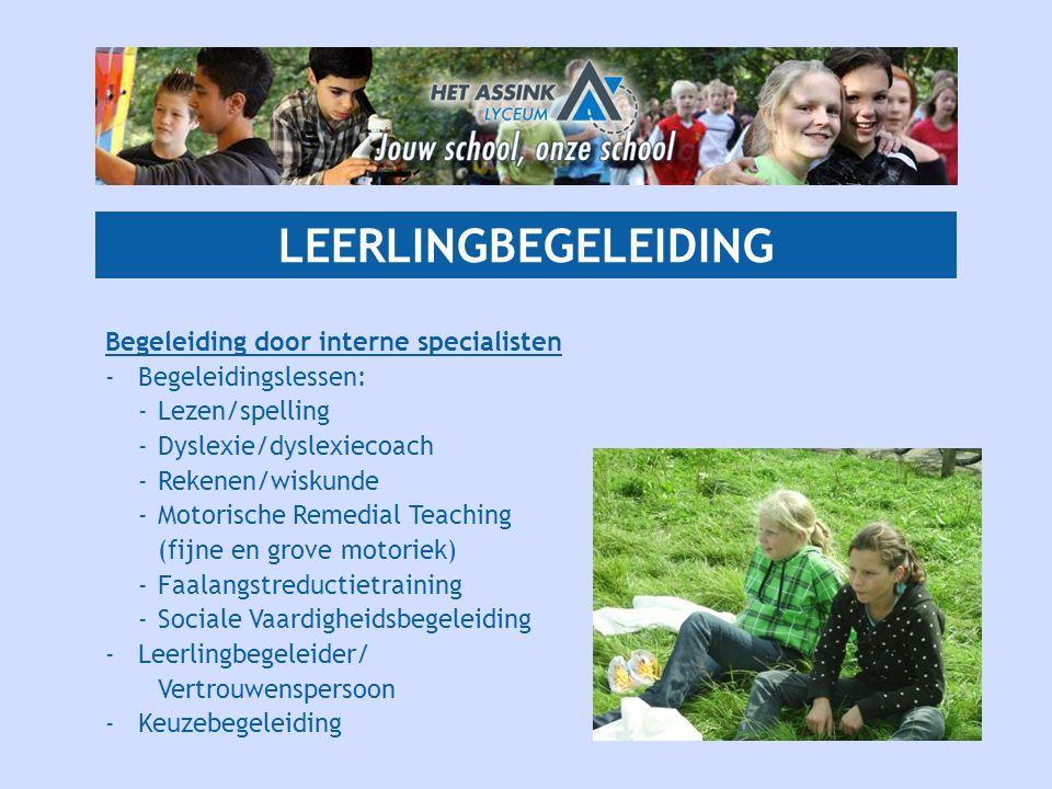 LEERLINGBEGELEIDING Begeleiding door interne specialisten -Begeleidingslessen: -Lezen/spelling -Dyslexie/dyslexiecoach -Rekenen/wiskunde -Motorische R
