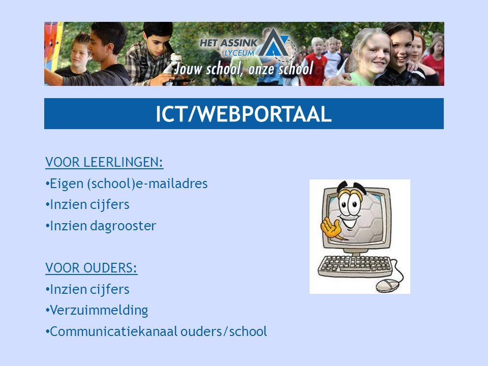 ICT/WEBPORTAAL VOOR LEERLINGEN: • Eigen (school)e-mailadres • Inzien cijfers • Inzien dagrooster VOOR OUDERS: • Inzien cijfers • Verzuimmelding • Communicatiekanaal ouders/school