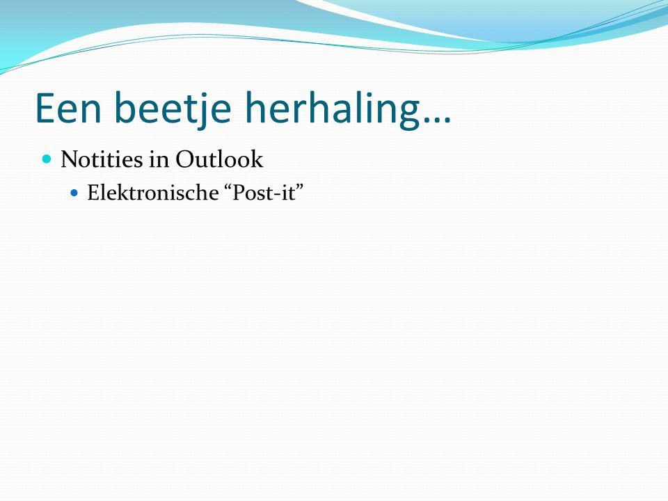 """Een beetje herhaling…  Notities in Outlook  Elektronische """"Post-it"""""""