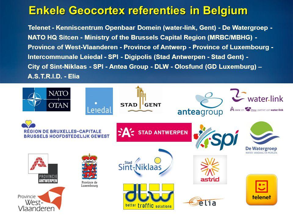Enkele Geocortex referenties in Belgium Telenet - Kenniscentrum Openbaar Domein (water-link, Gent) - De Watergroep - NATO HQ Sitcen - Ministry of the