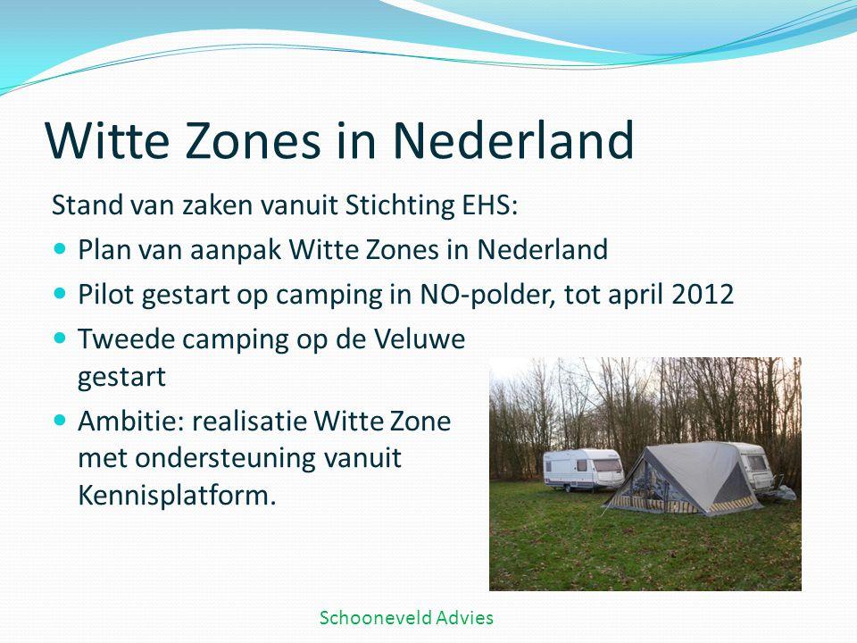 Witte Zones in Nederland Stand van zaken vanuit Stichting EHS:  Plan van aanpak Witte Zones in Nederland  Pilot gestart op camping in NO-polder, tot