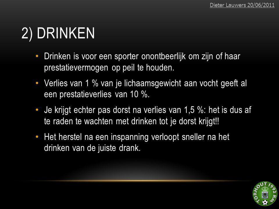 2) DRINKEN • Drinken is voor een sporter onontbeerlijk om zijn of haar prestatievermogen op peil te houden. • Verlies van 1 % van je lichaamsgewicht a