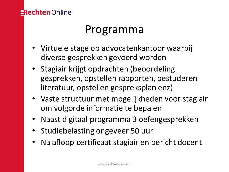 Programma • Virtuele stage op advocatenkantoor waarbij diverse gesprekken gevoerd worden • Stagiair krijgt opdrachten (beoordeling gesprekken, opstell
