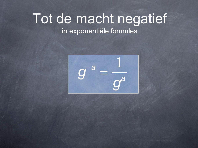 Tot de macht negatief in exponentiële formules