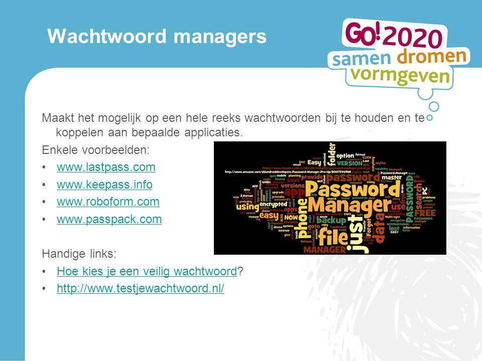 Wachtwoord managers Maakt het mogelijk op een hele reeks wachtwoorden bij te houden en te koppelen aan bepaalde applicaties.
