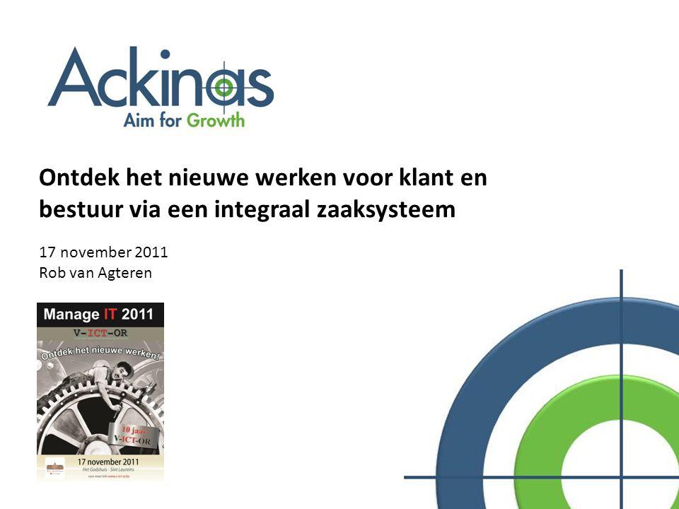 Ontdek het nieuwe werken voor klant en bestuur via een integraal zaaksysteem 17 november 2011 Rob van Agteren