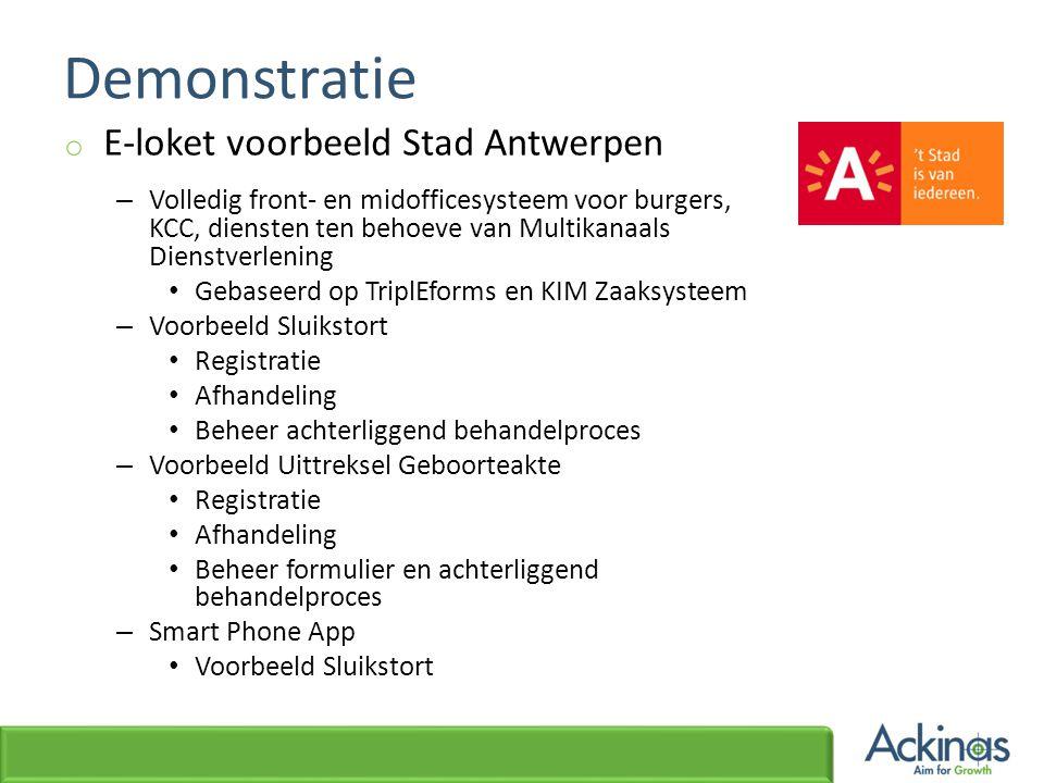 Demonstratie o E-loket voorbeeld Stad Antwerpen – Volledig front- en midofficesysteem voor burgers, KCC, diensten ten behoeve van Multikanaals Dienstv