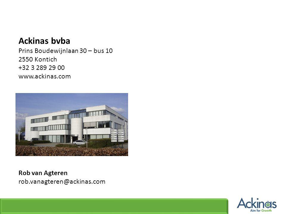 Ackinas bvba Prins Boudewijnlaan 30 – bus 10 2550 Kontich +32 3 289 29 00 www.ackinas.com Rob van Agteren rob.vanagteren@ackinas.com