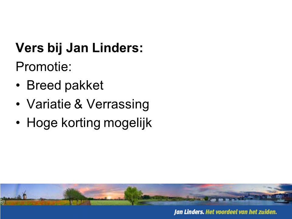 Vers bij Jan Linders: Personeel: •Training •Klantgerichtheid