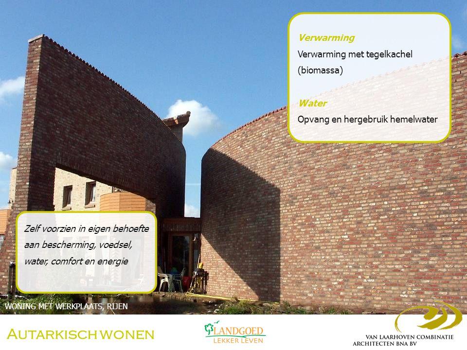 Autarkisch wonen Verwarming Verwarming met tegelkachel (biomassa) Water Opvang en hergebruik hemelwater WONING MET WERKPLAATS, RIJEN Zelf voorzien in