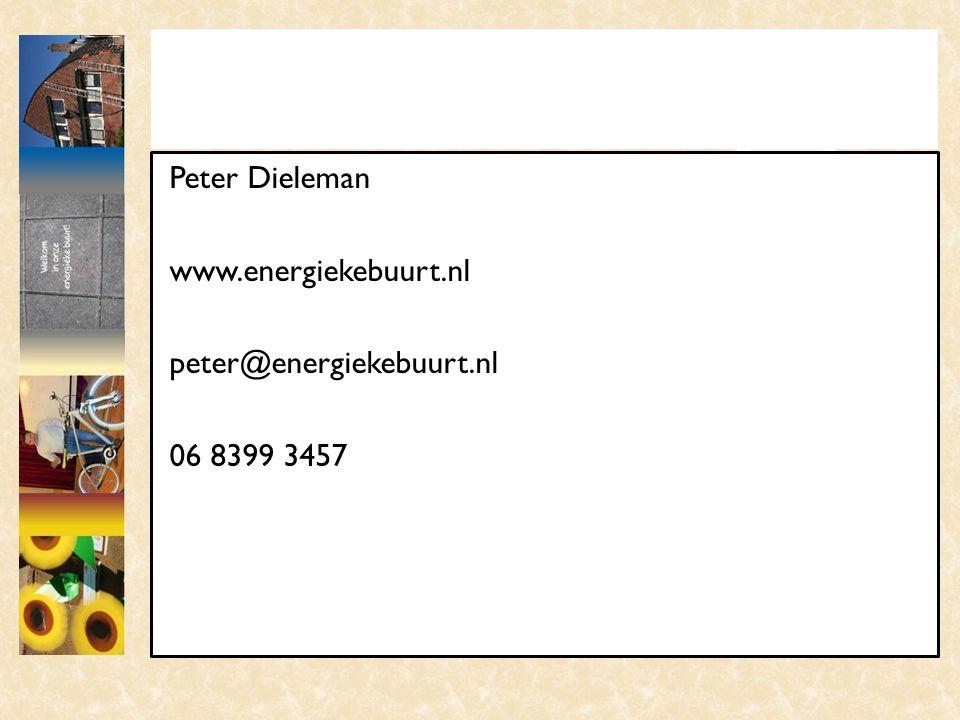 Peter Dieleman www.energiekebuurt.nl peter@energiekebuurt.nl 06 8399 3457