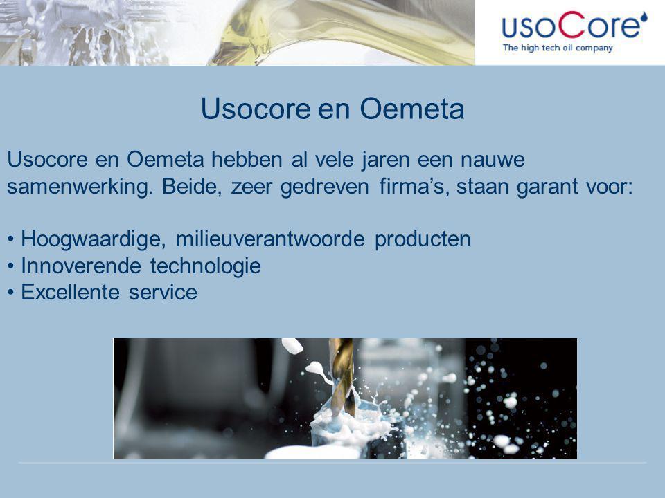 Usocore en Oemeta Usocore en Oemeta hebben al vele jaren een nauwe samenwerking. Beide, zeer gedreven firma's, staan garant voor: • Hoogwaardige, mili