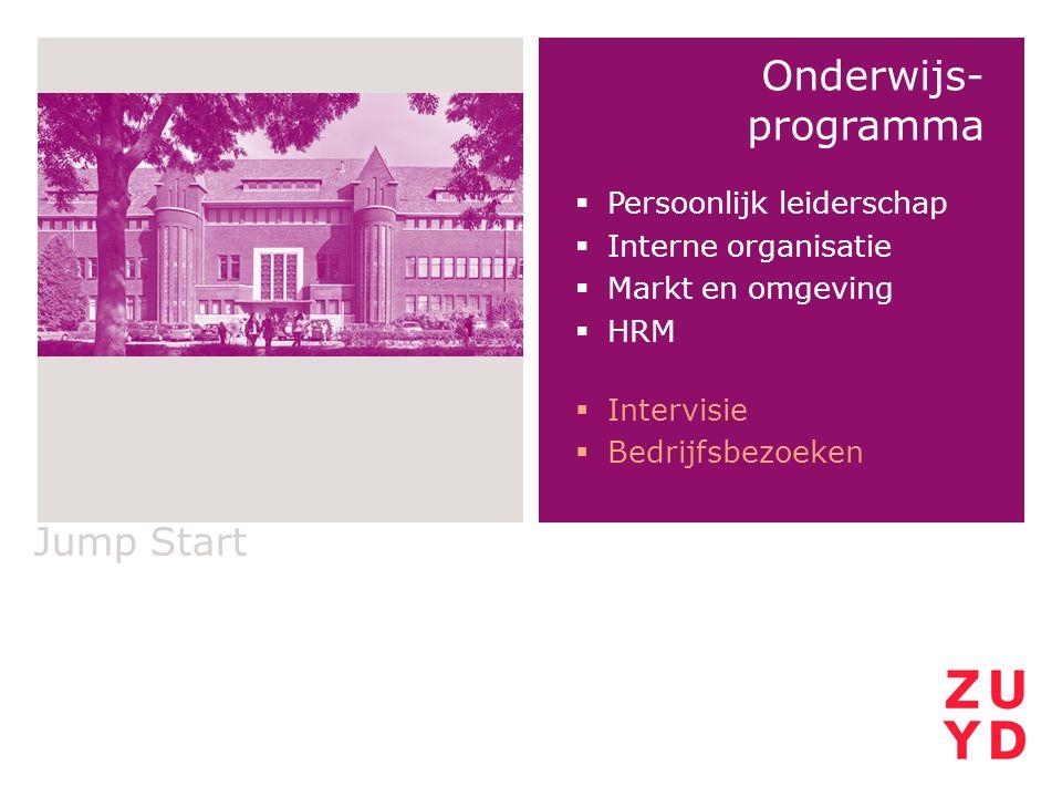 Jump Start Onderwijs- programma  Persoonlijk leiderschap  Interne organisatie  Markt en omgeving  HRM  Intervisie  Bedrijfsbezoeken