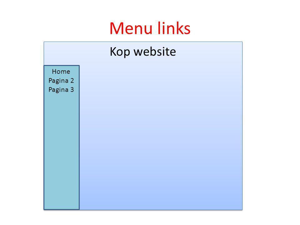 Menu links Kop website Home Pagina 2 Pagina 3
