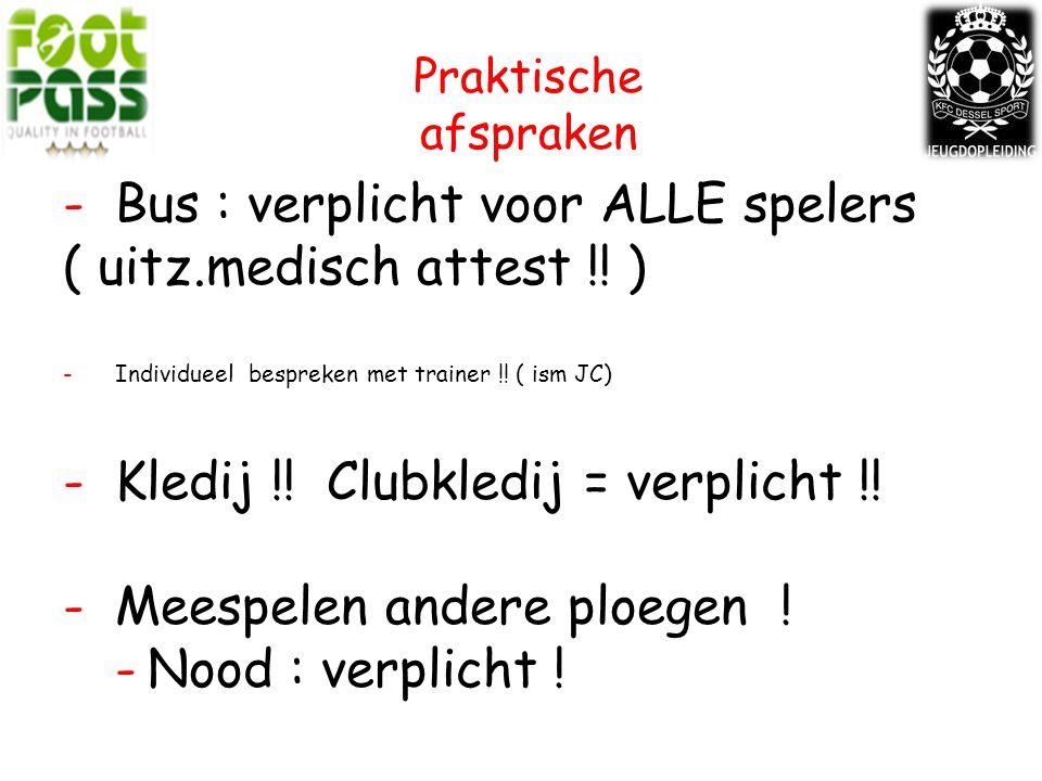 -Bus : verplicht voor ALLE spelers ( uitz.medisch attest !.