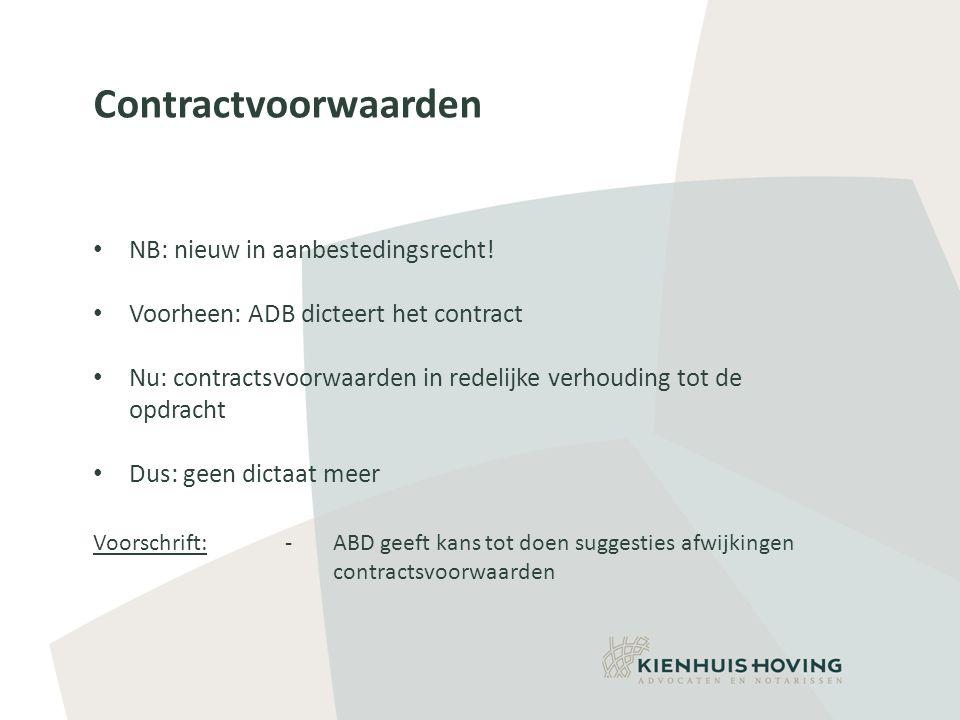 Contractvoorwaarden • NB: nieuw in aanbestedingsrecht.
