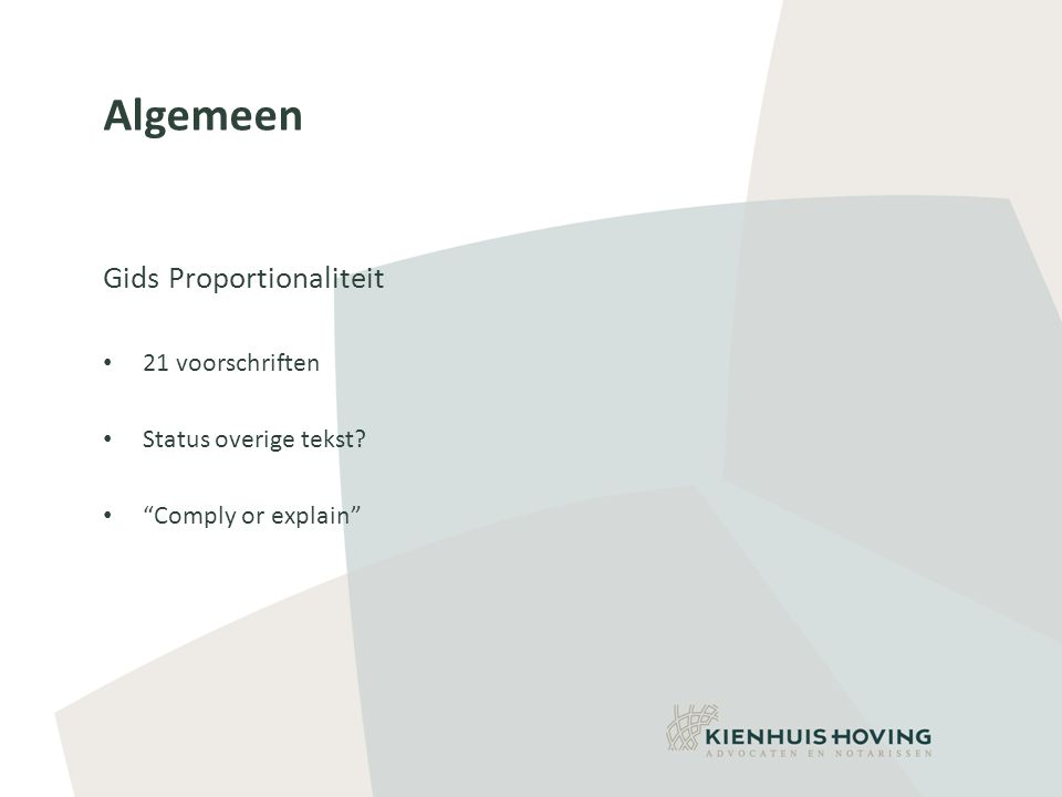 Algemeen Gids Proportionaliteit • 21 voorschriften • Status overige tekst? • Comply or explain