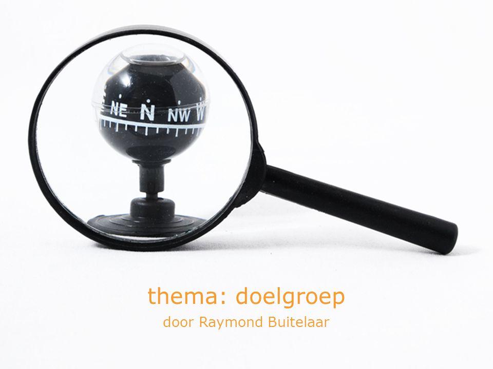 thema: doelgroep door Raymond Buitelaar