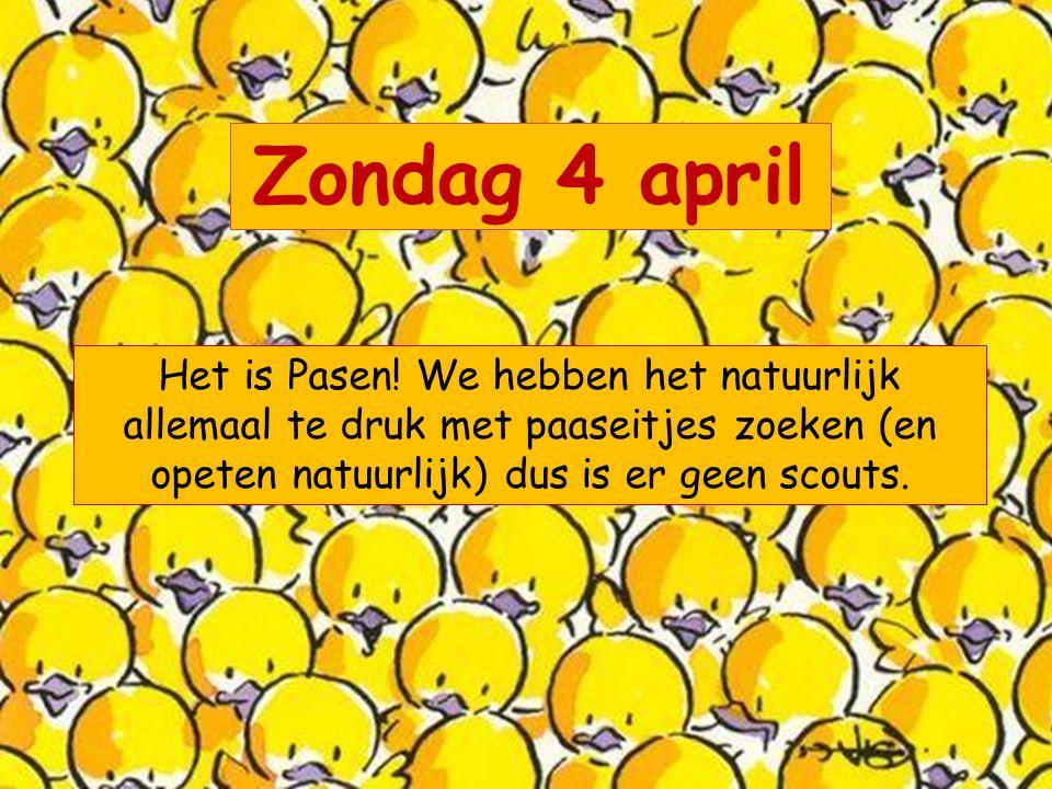 Zondag 4 april Het is Pasen.