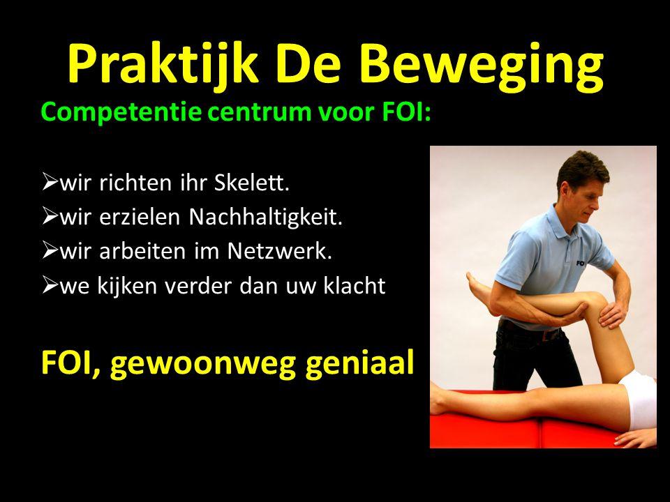 Praktijk De Beweging Competentie centrum voor FOI:  wir richten ihr Skelett.
