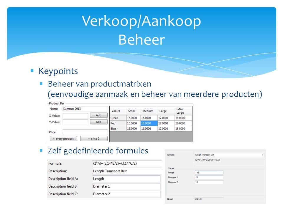  Keypoints  Eenheidsconversie matrixen (eenvoudige aanmaak en beheer van eenheden per product)  Afroeporders  Abonnementen (bestellingen/facturen)  Vaste orders/facturen  Samengestelde orders  Automatische creatie Aankooporder op basis van Verkooporder  Compositie producten – Samengestelde producten – Tekstlijnen – Taxen (Recupel, Bebat,....) geassocieerd met een product Verkoop/Aankoop Beheer