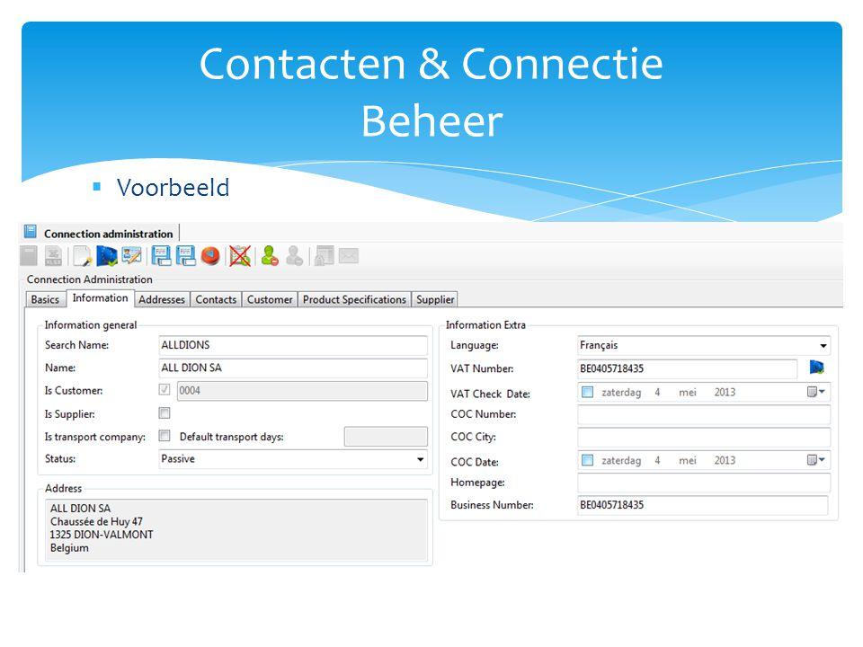  Connecties  Mogelijkheid tot online controle van het BTW nummer en het opvragen van informatie vanuit de online database van de Europese Commissie  Bedrijfsnaam  Adres  Kostenloze geïntegreerde dienst Contacten & Connectie Beheer