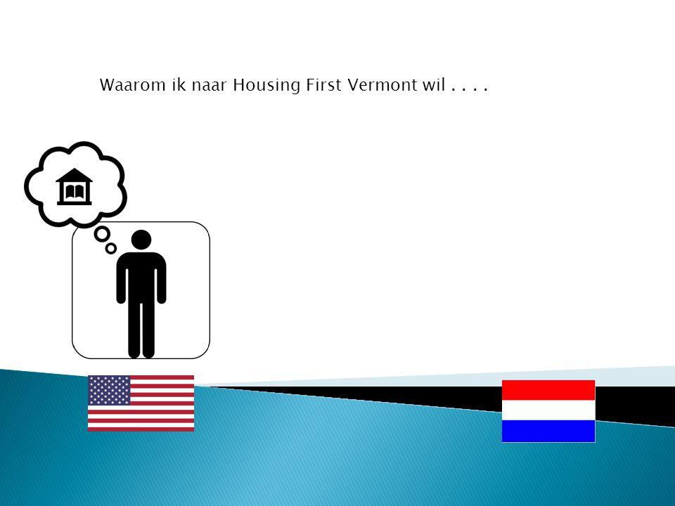 Waarom ik naar Housing First Vermont wil....