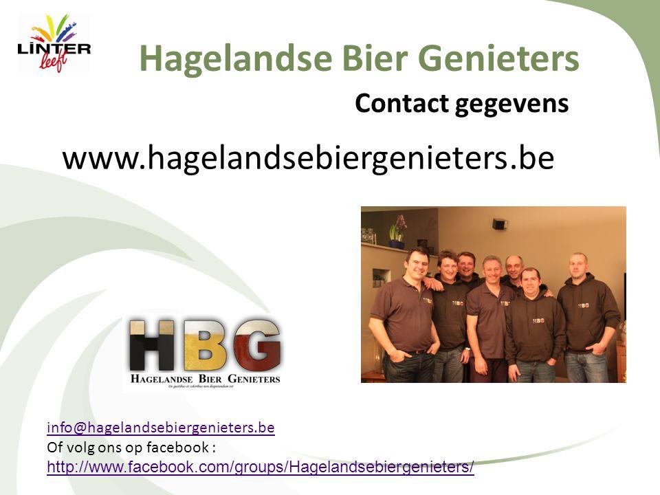 Contact gegevens www.hagelandsebiergenieters.be Hagelandse Bier Genieters info@hagelandsebiergenieters.be Of volg ons op facebook : http://www.facebook.com/groups/Hagelandsebiergenieters/